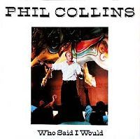 Cover Phil Collins - Who Said I Would [Live]